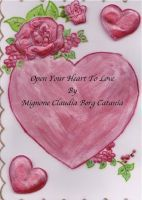 Open Your Heart To Love, an ebook by Mignone Claudia Borg Catania at Smashwords
