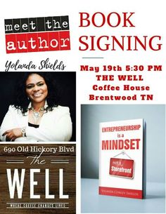 Join Yolanda Shields for Book Signing May 19th 5:30PM The Well Coffeehouse Brentwood TN  #Entrepreneur #Mindset #BOOKRelease Booksigning