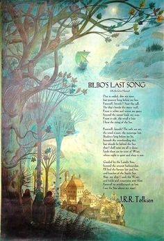 BILbo's Last Song (Poster) Words by J.R.R. Tolkien Musical Settings by Donald Swann and Stephen Oliver Illustrated by Pauline Baynes