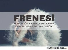 Frenesí #fobias The Words, Weird Words, More Than Words, Cool Words, Pretty Words, Beautiful Words, Words Quotes, Life Quotes, Dictionary Words