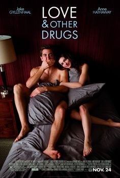 Love and Other Drugs (2010) awesome!  gimme my chickling flickling