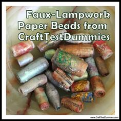 Green Craft: Faux Lampwork Paper Beads from Paper Scraps- this one trick makes them water resistant and look like glass!!!