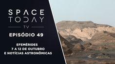 Space Today TV Ep.49 - Efemérides 7 a 12 de Outubro e Notícias Astronômicas