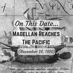 On This Date: Magellan Reaches The Pacific (November On This Date, November, Dating, Twitter, November Born, Quotes