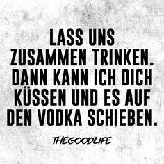 Lass uns zusammen trinken