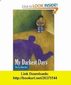 My Darkest Days (9781449028350) Terry Martin , ISBN-10: 1449028357 , ISBN-13: 978-1449028350 , , tutorials , pdf , ebook , torrent , downloads , rapidshare , filesonic , hotfile , megaupload , fileserve