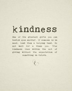 Kindness Quotes : Hi ! Are you looking for some of the best selected Kindness Quotes? Great Quotes, Quotes To Live By, Inspirational Quotes, Be Kind Quotes, Motivational Quotes, Positive Quotes, Mottos To Live By, The Words, Kind Words
