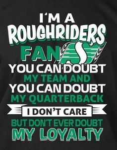 Go Rider, Saskatchewan Roughriders, True North, Amazing Quotes, Interesting Stuff, Clothing Ideas, Pride, Cricut, Canada