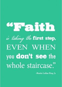 Faith is the evidence of things not seen, the substance of things hoped for.  Hebrews 11:1