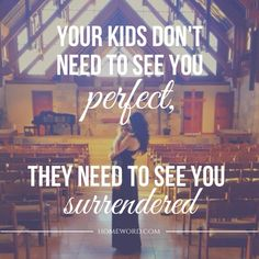 It's not about having the perfect family...it's about following a perfect God.