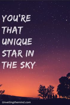 You're that Unique Start in the Sky Space Quotes, Sky Quotes, Magic Quotes, True Quotes, Quotes To Live By, Qoutes, Quotes About Moving On From Love, Selfie Quotes, Sharing Quotes