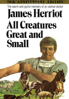 All Creatures Great and Small, James Herriot. Great series.