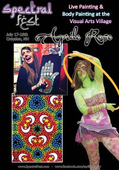 Aprile Rose will be live painting as well as joining our Body Paint show at the Visual Arts Village for Spectral Fest, July 17-19th.  See more on her work at www.SpectralFest.com www.facebook.com/SpectralSpiritFest or  www.facebook.com/aprileroseart