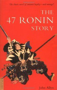 The 47 Ronin Story (By John Allyn) My Grandfather wrote this book. It's an amazing story.