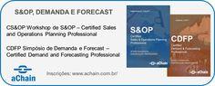 Inscrições abertas - Workshop CS&OP Certified S&OP Professional e Simpósio de Demanda e Forecast (CDFP Certified Demand and Forecasting Professional): .