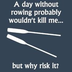 """All """"good"""" things start with the right attitude and desire to achieve significance. Rowing Memes, Rowing Quotes, Row Row Row, Row Row Your Boat, Coxswain, Indoor Rowing, Rowing Workout, Rowing Club, Remo"""