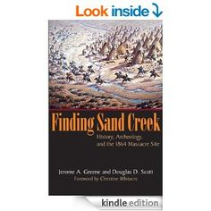 Amazon com finding sand creek history archeology and the 1864