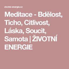 Meditace - Bdělost, Ticho, Citlivost, Láska, Soucit, Samota | ŽIVOTNÍ ENERGIE