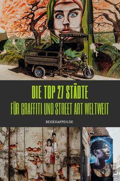 Die besten Orte für Street Art Fans – In diesen 27 Städte der Welt findest Du Street Art und Graffitis, die Du lieben wirst.