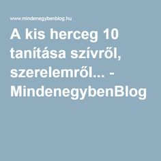 A kis herceg 10 tanítása szívről, szerelemről... - MindenegybenBlog