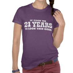 Funny 21 T Shirts #21