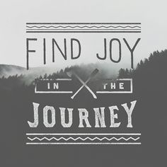 Fin joy in the Journey. Hand-lettered quotations and proverbs. Mostly positive and encouraging perseverance.