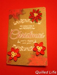 Quilled Life: We wish you a Merry Christmas #quilling #handcraft #craft #handmade #Christmas #Christmascard #poinsettia #DIY