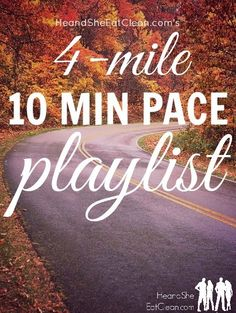 The 4-Mile, 10 Minute Pace Playlist ~ He and She Eat Clean