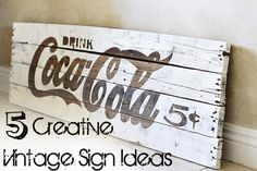 5 Creative Vintage Sign Ideas-making this vintage sign way cool