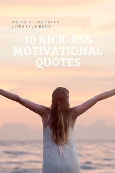 10 Kick-Ass Motivational Quotes Mindset Quotes Positive, Overcoming Addiction, Blog Online, Monday Quotes, Thing 1, Negative Self Talk, Feeling Stressed, How To Stay Motivated, Motivational Quotes