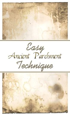 DIY Ancient Parchment Technique - giving paper, card, and photos an ancient, distressed, parchment look, using coffee stains.