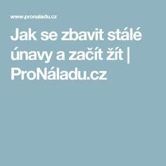 Jak se zbavit stálé únavy a začít žít | ProNáladu.cz