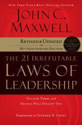 21-irrefutable-laws-of-leadership - John C. Maxwell