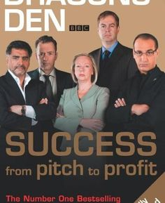 Dragon's Den: #Success from pitch to profit #startups