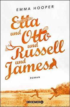 Etta und Otto und Russell und James: Roman: Amazon.de: Emma Hooper, Michaela Grabinger: Bücher