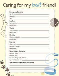 This is really good to have filled out (and keep updated) for each of your pets in case you are unable to take care of them!