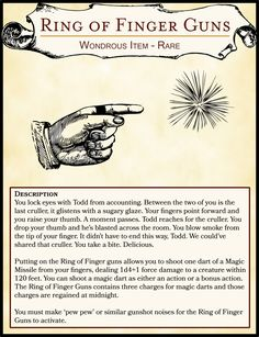 Homebrewing items [OC] Silly Item - Ring of Finger Guns : DnD Dungeons And Dragons 5e, Dungeons And Dragons Homebrew, Fantasy Weapons, Fantasy Rpg, Dnd Stats, Dnd Stories, Pen & Paper, Dnd Classes, Dungeon Master's Guide