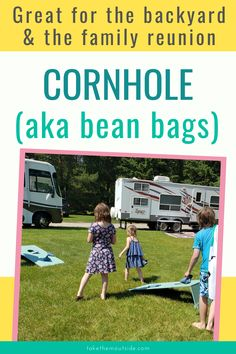 Cornhole or bean bag toss is one of the best outside family games. Its perfect for family reunions, for haning out in the back yard, picnics, at the campground... and for all ages, from toddler to grandparents! #outdoorgame #familyactivity
