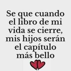My Children Quotes, Son Quotes, Quotes For Kids, Wisdom Quotes, Life Quotes, Child Quotes, Mother Quotes, Spanish Inspirational Quotes, Spanish Quotes