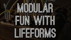 Modular fun with Lifeforms