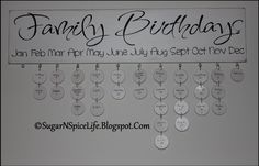 """Family birthdays sign. I would change it to say """"Family Days"""" and use circle charms for birthdays and heart charms for anniversaries... or maybe """"Special Days"""" so that I can include my friends that might as well be family."""