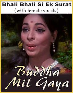 Bhali Bhali Si Ek Surat (With Female Vocals) - Buddha Mil Gaya