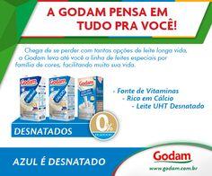EMBALAGEM AZUL É LEITE DESNATADO! Acesse nosso site: www.godam.com.br