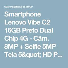 "Smartphone Lenovo Vibe C2 16GB Preto Dual Chip 4G - Câm. 8MP + Selfie 5MP Tela 5"" HD Proc. Quad Core - Magazine Leiamoveis"