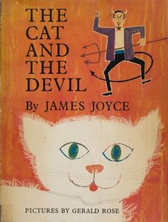 James Joyce's The Cat and the Devil: the first UK edition, published by Faber and Faber in 1965, and illustrated by Gerald Rose.