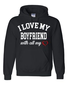I love my boyfriend with all my heart Hoodie #mothersday #fathersday #gift #boyfriend #ilove