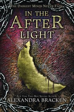 #CoverReveal In the Afterlight (The Darkest Minds, #3) by Alexandra Bracken