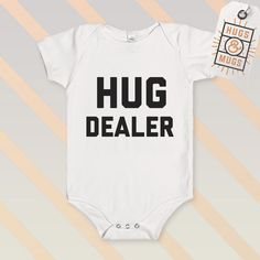 A personal favourite from my Etsy shop https://www.etsy.com/uk/listing/398889689/hug-dealer-baby-onesie-vest-suit