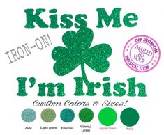 A personal favorite from my Etsy shop https://www.etsy.com/listing/569526346/diy-kiss-me-im-irish-iron-on-applique-st