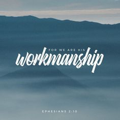 Ephesians For we are his handiwork, created in Christ Jesus for the good works that God has prepared in advance, that we should live in them. One in Christ. Daily Scripture, Bible Scriptures, Bible Quotes, Godly Quotes, Scripture Verses, Youth Verses, Scripture Pictures, Jesus Bible, Bible Teachings